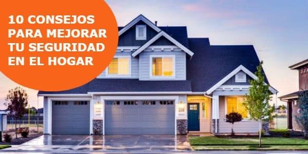 consejos de seguridad para tu hogar